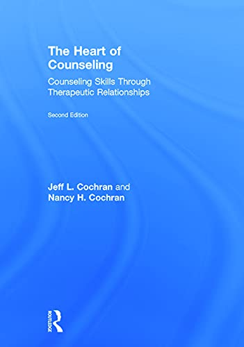 9780415712422: The Heart of Counseling: Counseling Skills Through Therapeutic Relationships