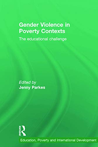 9780415712491: Gender Violence in Poverty Contexts: The educational challenge (Education, Poverty and International Development)
