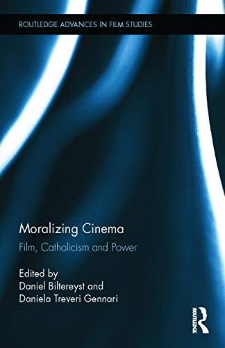 9780415712644: Moralizing Cinema: Film, Catholicism, and Power (Routledge Advances in Film Studies)