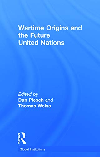 9780415712651: Wartime Origins and the Future United Nations (Global Institutions)