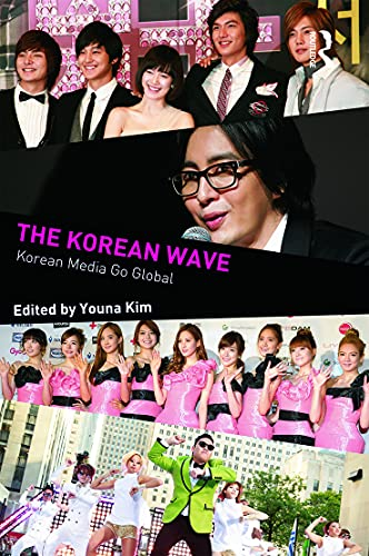 9780415712798: The Korean Wave: Korean Media Go Global (Internationalizing Media Studies)