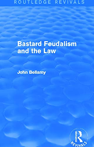 9780415712903: Bastard Feudalism and the Law (Routledge Revivals)