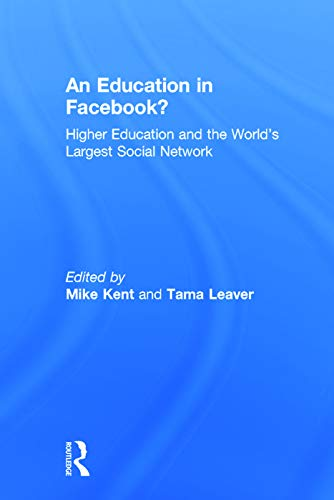 9780415713177: An Education in Facebook?: Higher Education and the World's Largest Social Network