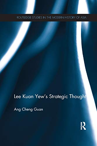 9780415713306: Lee Kuan Yew's Strategic Thought (Routledge Studies in the Modern History of Asia)