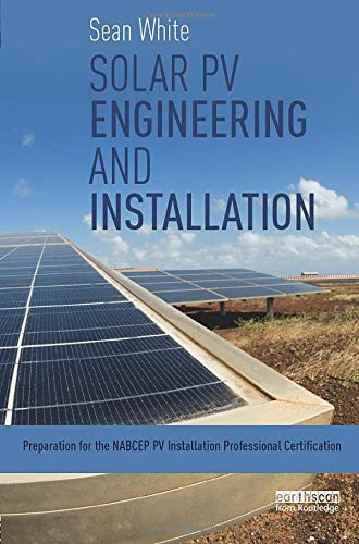 9780415713337: Solar PV Engineering and Installation: Preparation for the NABCEP PV Installation Professional Certification