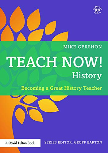9780415713412: Teach Now! History: Becoming a Great History Teacher