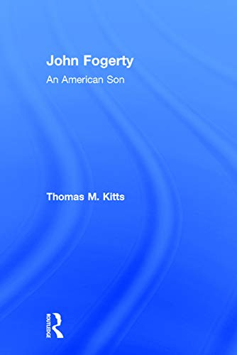 9780415713467: John Fogerty: An American Son