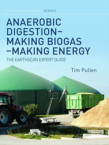 9780415713481: Anaerobic Digestion – Making Biogas – Making Energy: The Earthscan Expert Guide