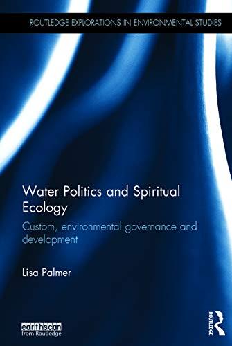 9780415713511: Water Politics and Spiritual Ecology: Custom, environmental governance and development