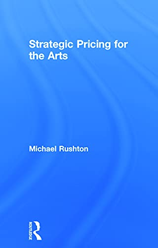 9780415713665: Strategic Pricing for the Arts