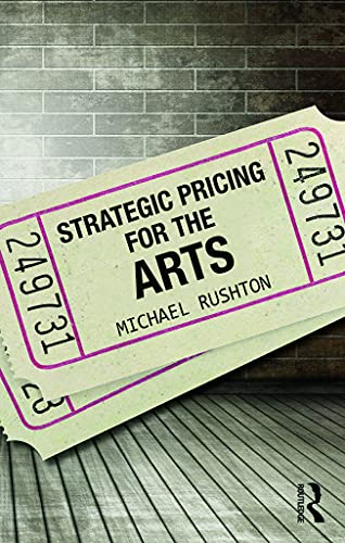 9780415713672: Strategic Pricing for the Arts