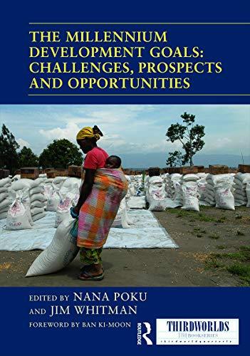 9780415713924: The Millennium Development Goals: Challenges, Prospects and Opportunities (ThirdWorlds)