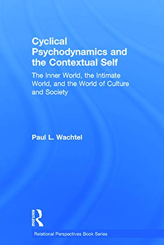 9780415713948: Cyclical Psychodynamics and the Contextual Self: The Inner World, the Intimate World, and the World of Culture and Society (Relational Perspectives Book Series)