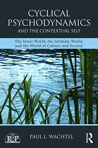 9780415713955: Cyclical Psychodynamics and the Contextual Self: The Inner World, the Intimate World, and the World of Culture and Society (Relational Perspectives Book Series)