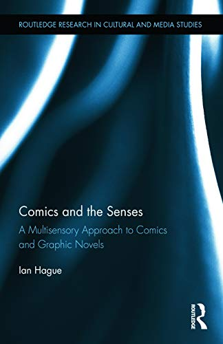 9780415713979: Comics and the Senses: A Multisensory Approach to Comics and Graphic Novels (Routledge Research in Cultural and Media Studies)