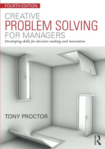 Creative Problem Solving for Managers: Developing Skills for Decision Making and Innovation: ...