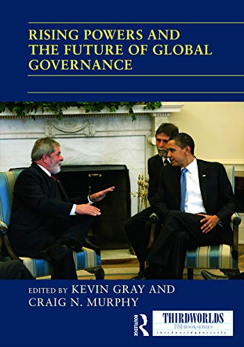9780415714051: Rising Powers and the Future of Global Governance (ThirdWorlds)