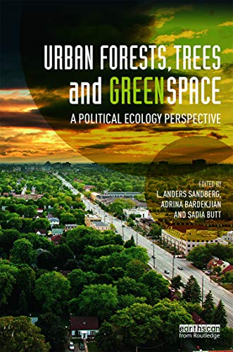 9780415714105: Urban Forests, Trees, and Greenspace: A Political Ecology Perspective (Routledge Studies in Urban Ecology)