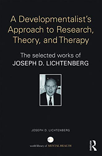 A Developmentalist's Approach to Research, Theory, and Therapy: Selected Works of Joseph ...