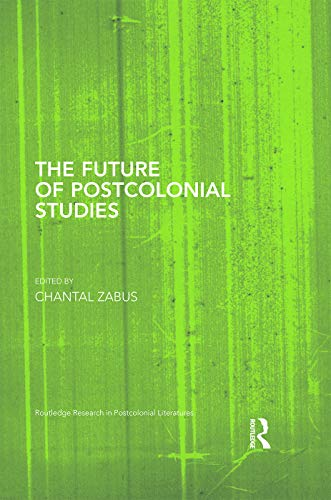 9780415714266: The Future of Postcolonial Studies