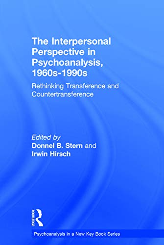 9780415714280: The Interpersonal Perspective in Psychoanalysis, 1960s-1990s: Rethinking transference and countertransference (Psychoanalysis in a New Key Book Series)