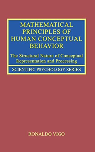 9780415714365: Mathematical Principles of Human Conceptual Behavior: The Structural Nature of Conceptual Representation and Processing (Scientific Psychology Series)