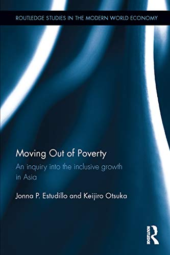 9780415714433: Moving Out of Poverty: An inquiry into the inclusive growth in Asia (Routledge Studies in the Modern World Economy)