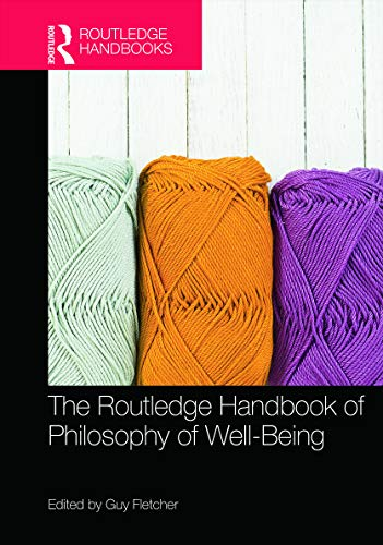 9780415714532: The Routledge Handbook of Philosophy of Well-Being (Routledge Handbooks in Philosophy)