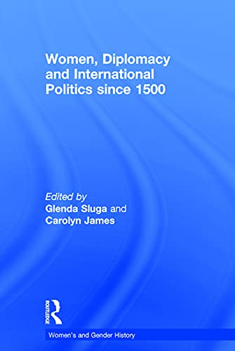 9780415714648: Women, Diplomacy and International Politics since 1500 (Women's and Gender History)