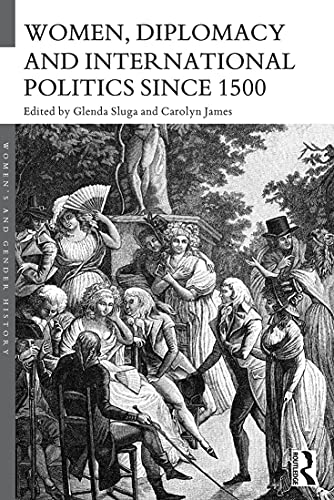9780415714655: Women, Diplomacy and International Politics since 1500 (Women's and Gender History)