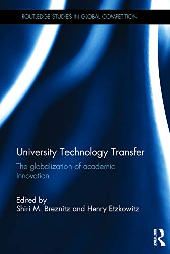 9780415714686: University Technology Transfer: The globalization of academic innovation (Routledge Studies in Global Competition)