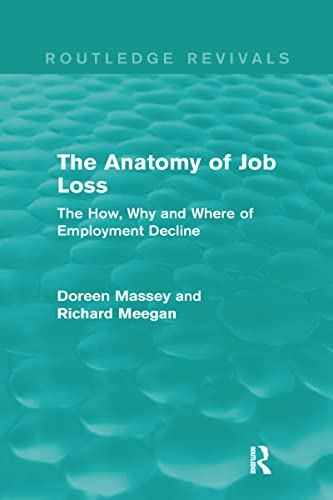 9780415714693: Routledge Revivals Business and Management Bundle: The Anatomy of Job Loss (Routledge Revivals): The How, Why and Where of Employment Decline