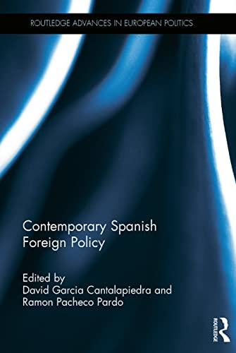 9780415714716: Contemporary Spanish Foreign Policy (Routledge Advances in European Politics)