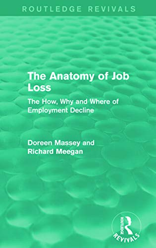 9780415714723: The Anatomy of Job Loss (Routledge Revivals): The how, why and where of employment decline