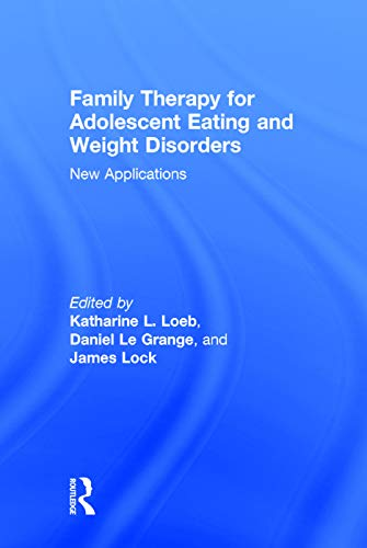 9780415714730: Family Therapy for Adolescent Eating and Weight Disorders: New Applications