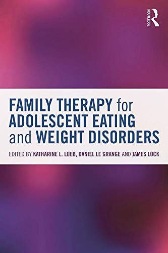 9780415714747: Family Therapy for Adolescent Eating and Weight Disorders: New Applications