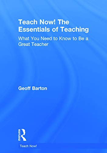 9780415714907: Teach Now! The Essentials of Teaching: What You Need to Know to Be a Great Teacher
