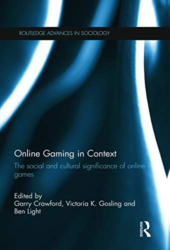 9780415714976: Online Gaming in Context: The social and cultural significance of online games (Routledge Advances in Sociology)