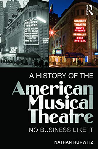 9780415715089: A History of the American Musical Theatre: No Business Like It