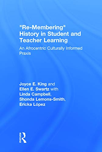 """""""Re-Membering"""" History in Student and Teacher Learning: An Afrocentric Culturally ..."""