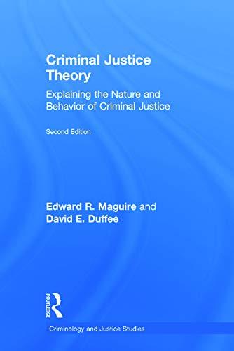 9780415715188: Criminal Justice Theory: Explaining the Nature and Behavior of Criminal Justice (Criminology and Justice Studies)