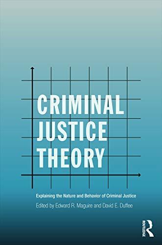 9780415715195: Criminal Justice Theory: Explaining the Nature and Behavior of Criminal Justice (Criminology and Justice Studies)