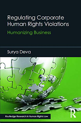9780415715270: Regulating Corporate Human Rights Violations: Humanizing Business (Routledge Research in Human Rights Law)