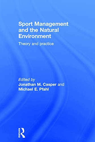 9780415715409: Sport Management and the Natural Environment: Theory and Practice