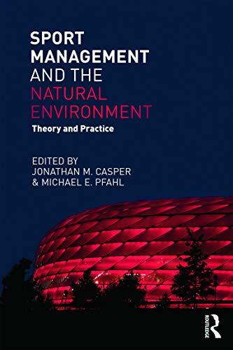 9780415715423: Sport Management and the Natural Environment: Theory and Practice