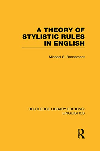 9780415715850: A Theory of Stylistic Rules in English (RLE Linguistics A: General Linguistics)