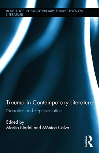 9780415715874: Trauma in Contemporary Literature: Narrative and Representation (Routledge Interdisciplinary Perspectives on Literature)