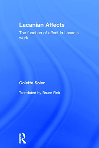 9780415715911: Lacanian Affects: The function of affect in Lacan's work