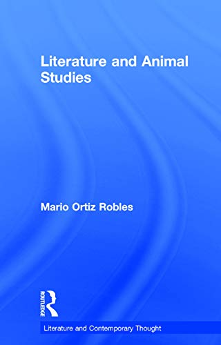 9780415716000: Literature and Animal Studies (Literature and Contemporary Thought)
