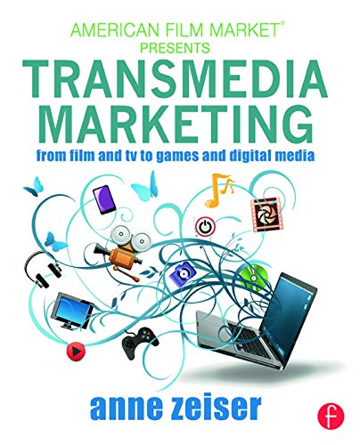 9780415716116: Transmedia Marketing: From Film and TV to Games and Digital Media (American Film Market Presents)